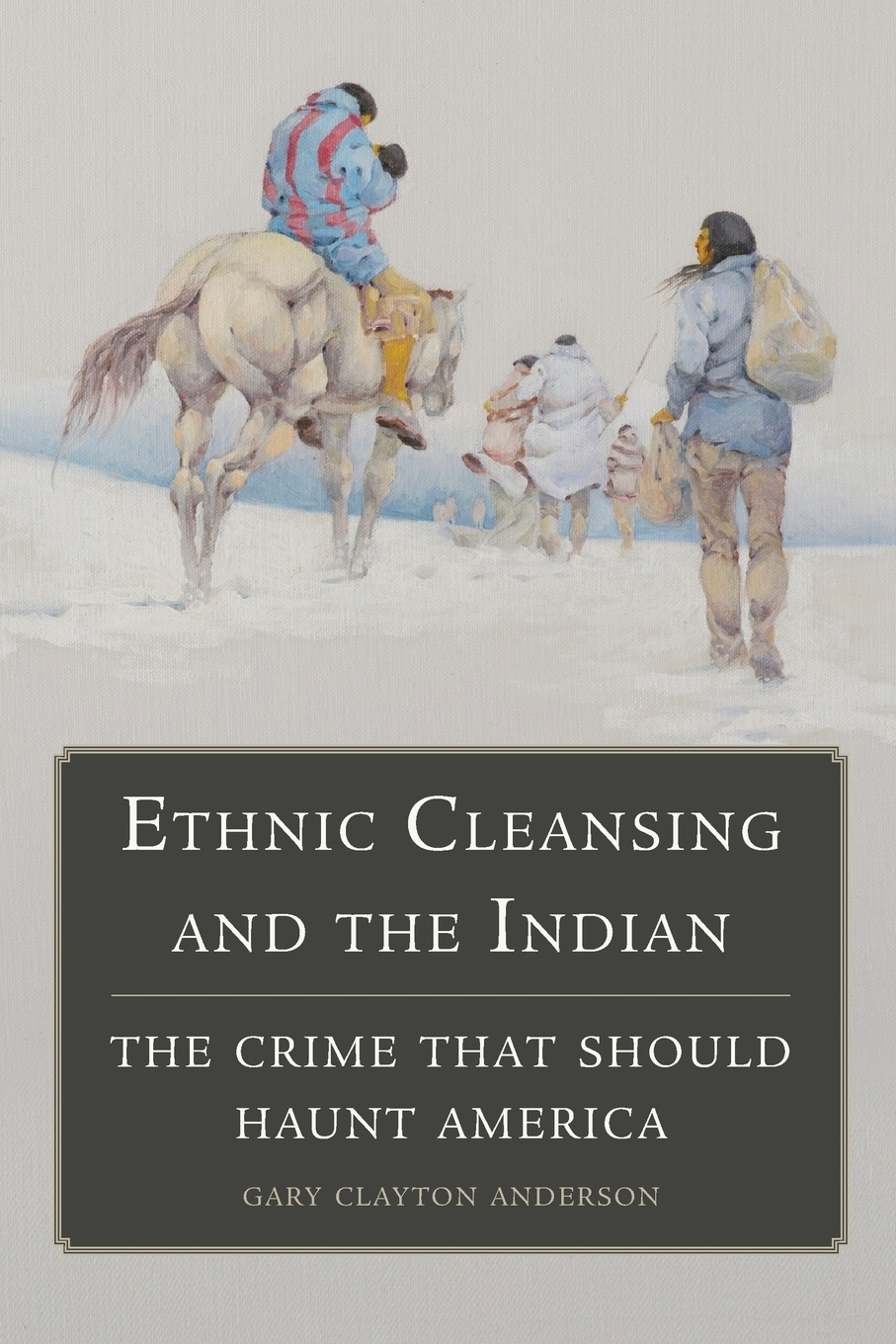 Gary Clayton Anderson Ethnic Cleansing and the Indian. The Crime That Should Haunt America ethnic population and product choices
