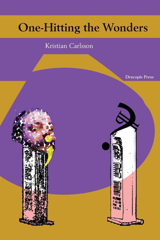 Kristian Carlsson One-Hitting the Wonders