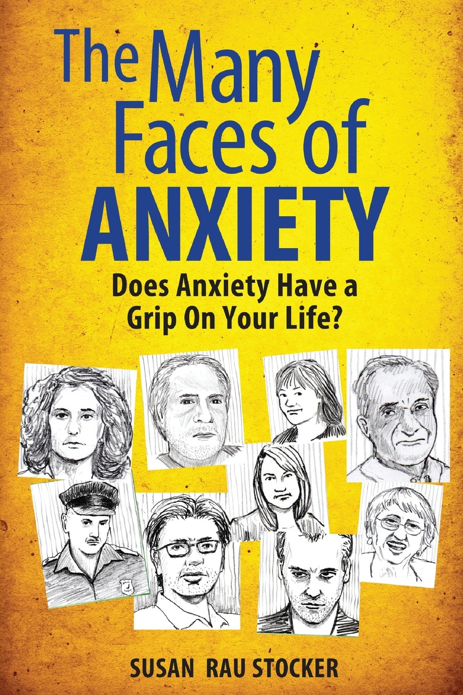 Susan Rau Stocker The Many Faces of Anxiety. Does Anxiety Have a Grip on Your Life? coolidge susan a round dozen