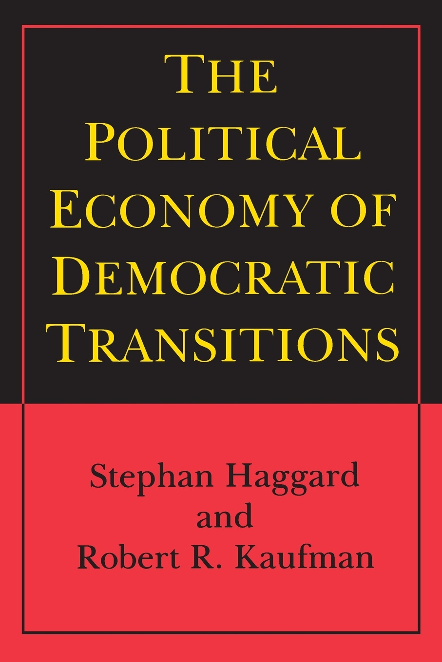 Stephan Haggard, Robert R. Kaufman The Political Economy of Democratic Transitions robert perryman can we reconcile neoliberalism and marine conservation conflict between economic and environmental interests