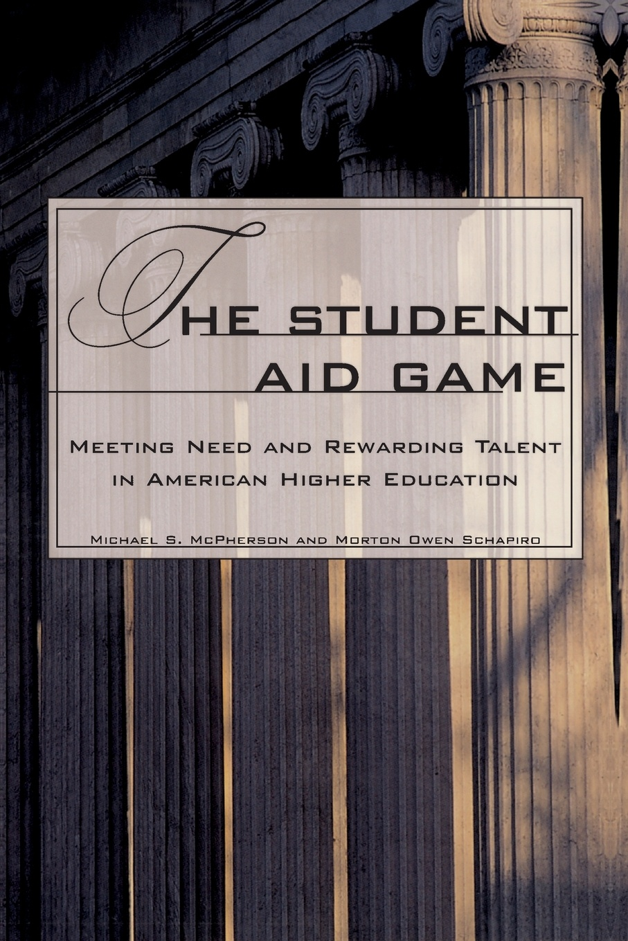Michael S. McPherson, Morton Owen Schapiro The Student Aid Game. Meeting Need and Rewarding Talent in American Higher Education carl e morton morton s college student dictionary first edition