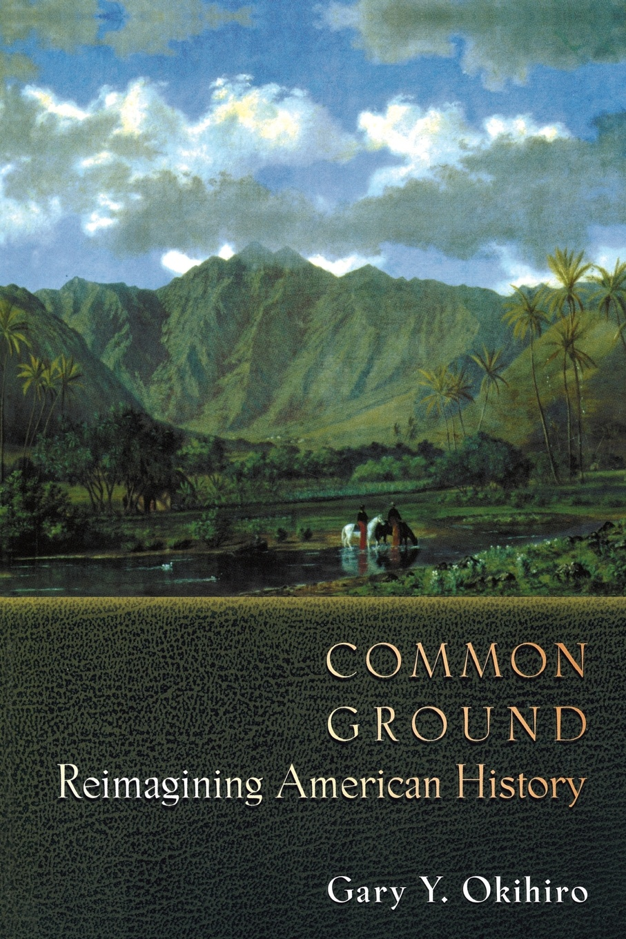 Gary Y. Okihiro Common Ground. Reimagining American History asian american history a very short introduction