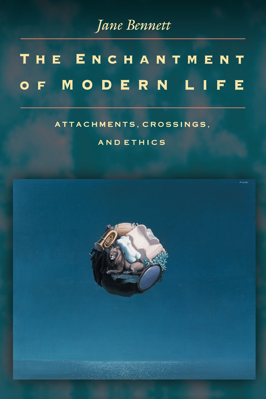 Jane Bennett The Enchantment of Modern Life. Attachments, Crossings, and Ethics wicked enchantment