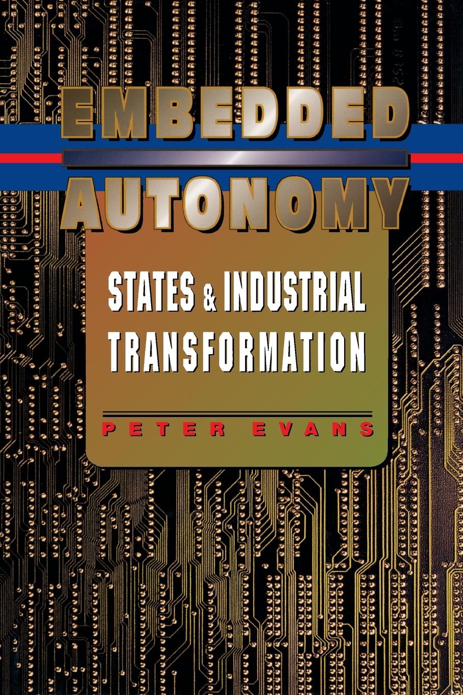 цены на Peter B. Evans Embedded Autonomy. States and Industrial Transformation  в интернет-магазинах