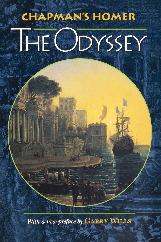 Homer, George Chapman Chapman's Homer. The Odyssey homer s iliad and odyssey