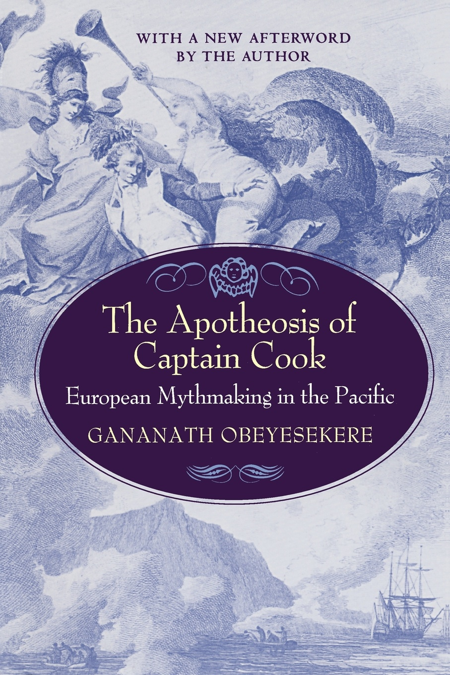 Gananath Obeyesekere The Apotheosis of Captain Cook. European Mythmaking in the Pacific цена в Москве и Питере