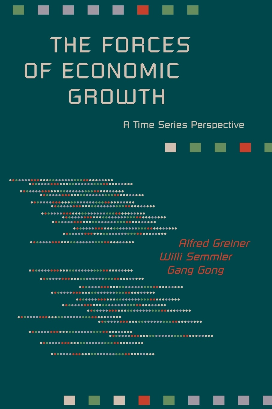 Фото - Alfred Greiner, Willi Semmler, Gang Gong The Forces of Economic Growth. A Time Series Perspective greg linsdell the emergence growth and implications of private policing in victoria