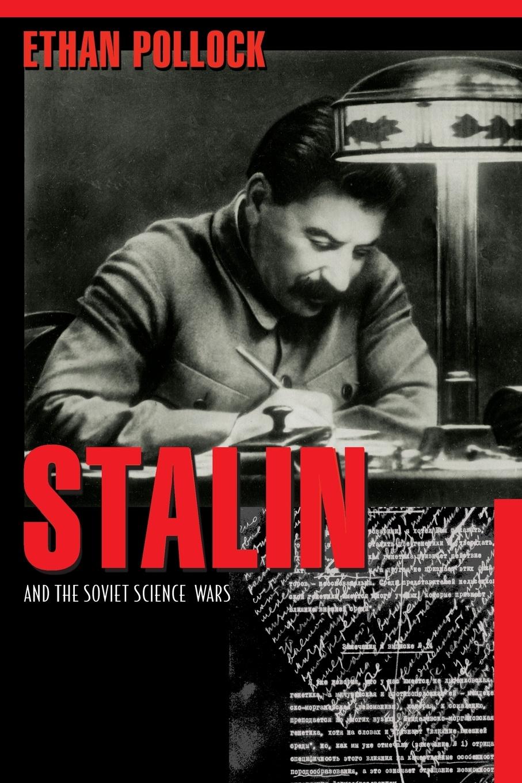 Ethan Pollock Stalin and the Soviet Science Wars allen weinstein alexander vassiliev the haunted wood soviet espionage in america the stalin era