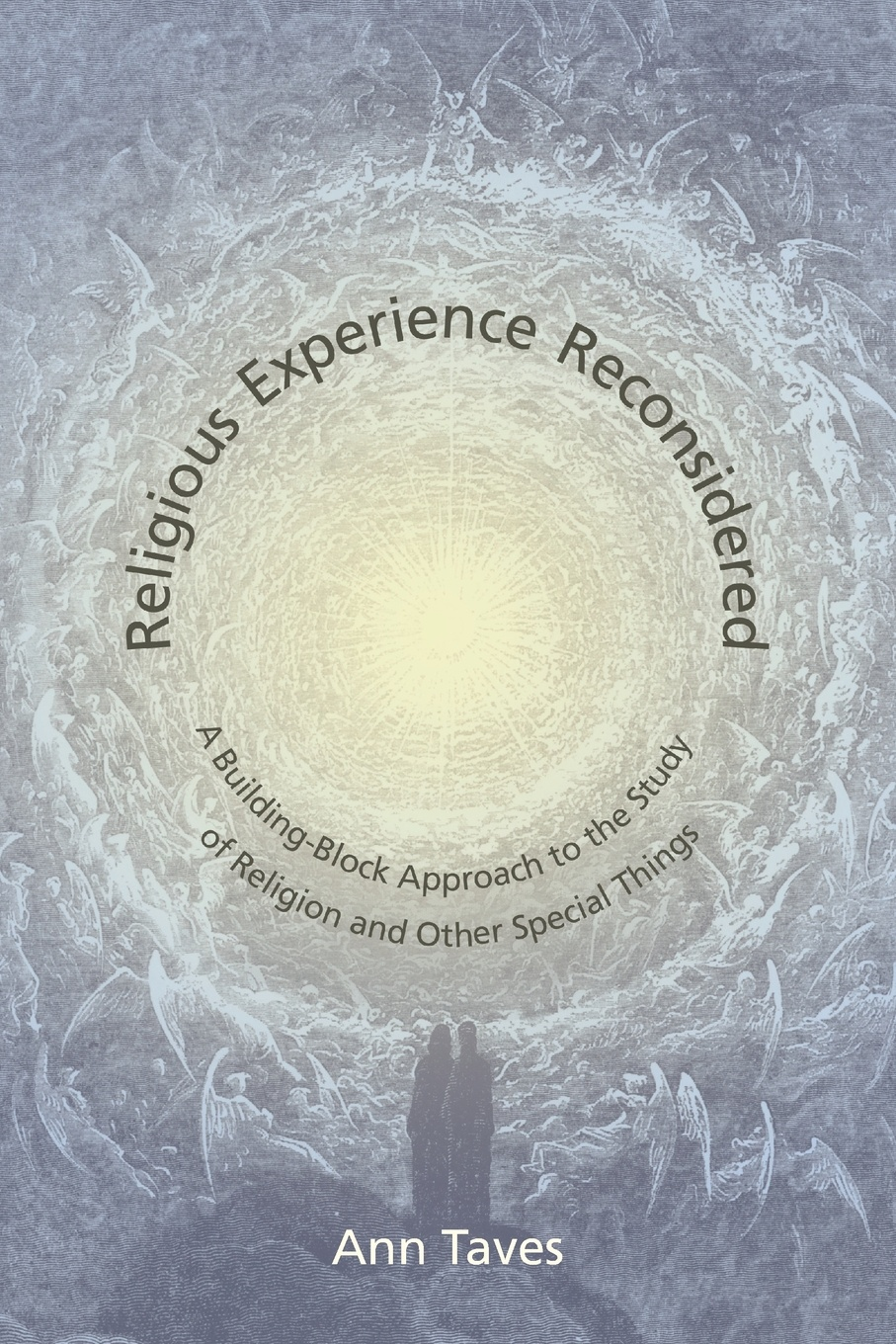 Ann Taves Religious Experience Reconsidered. A Building-Block Approach to the Study of Religion and Other Special Things retroversion in religious processes
