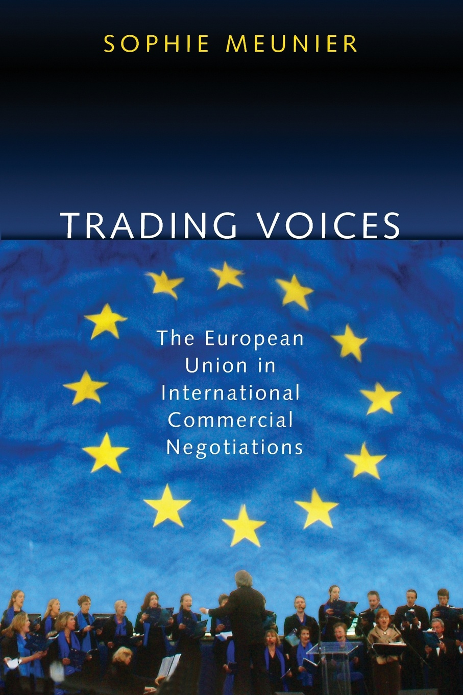 Sophie Meunier Trading Voices. The European Union in International Commercial Negotiations international trade and agriculture