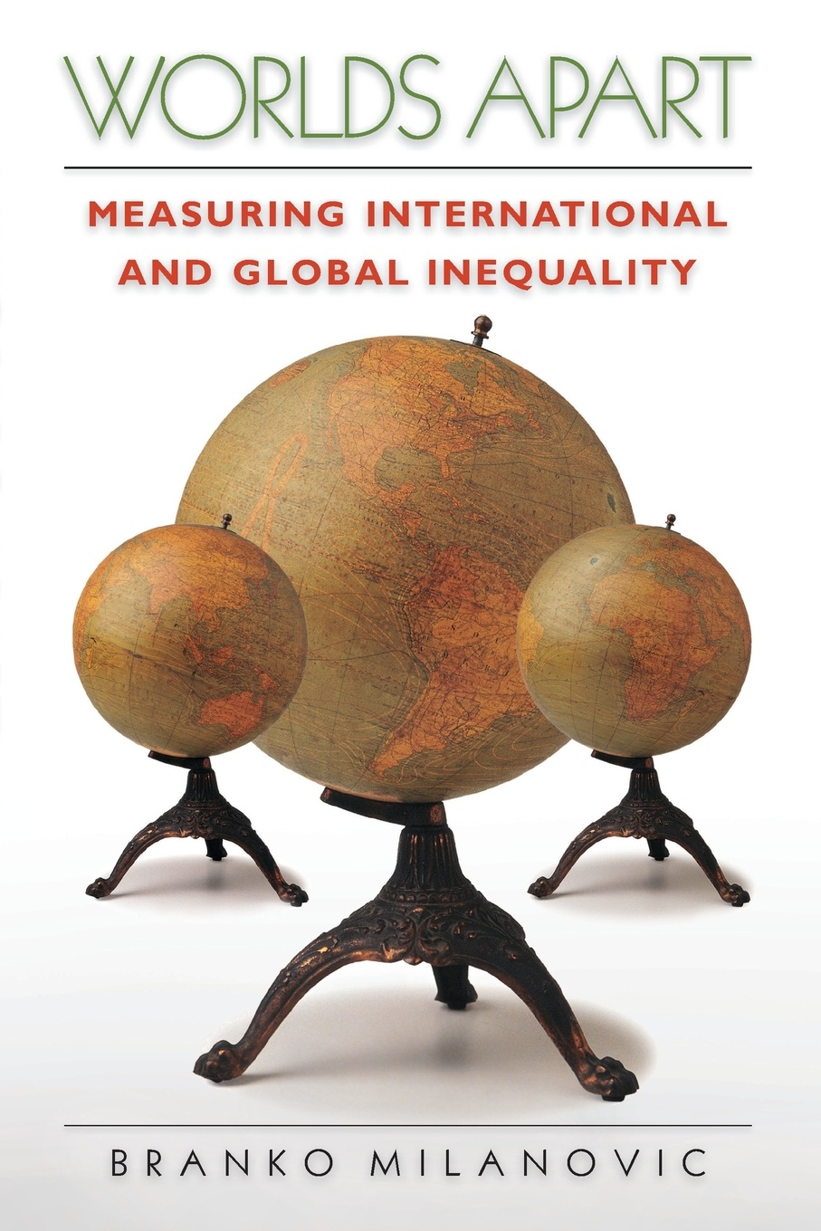 Branko Milanovic Worlds Apart. Measuring International and Global Inequality goran therborn the killing fields of inequality