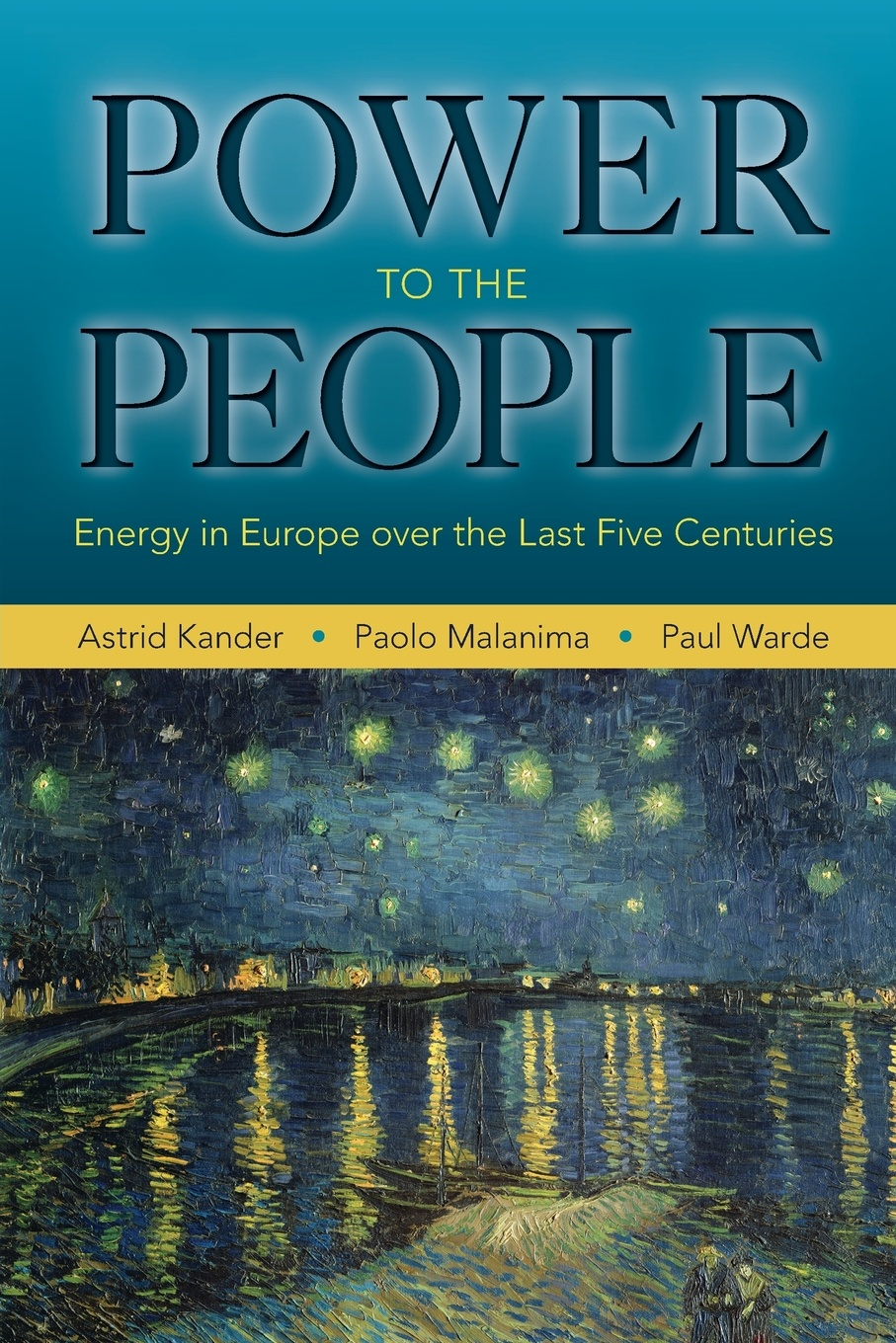 Astrid Kander, Paolo Malanima, Paul Warde Power to the People. Energy in Europe over the Last Five Centuries ajide kazeem energy consumption environmental contaminants and economic growth the g8 experience