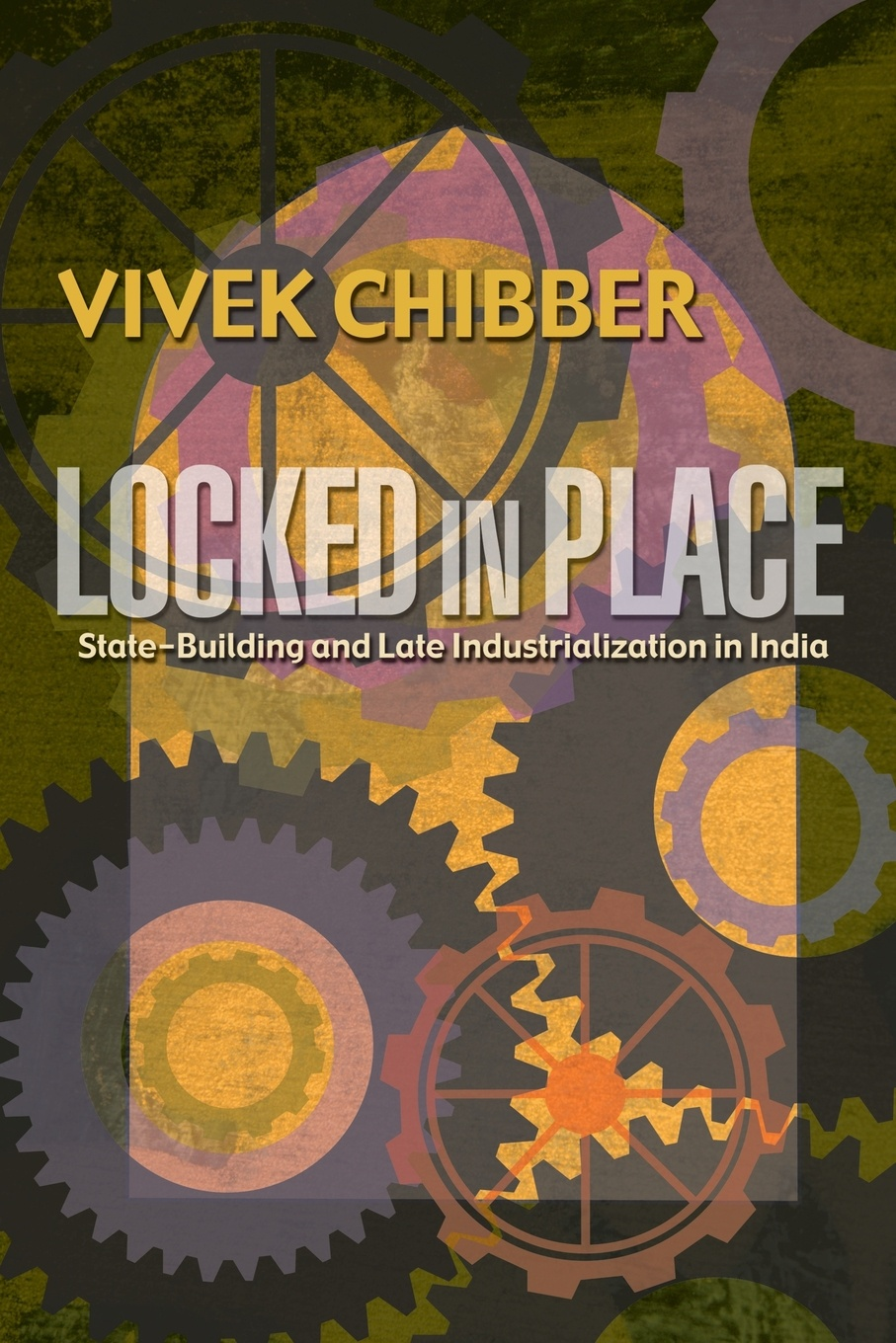 цены на Vivek Chibber Locked in Place. State-Building and Late Industrialization in India  в интернет-магазинах