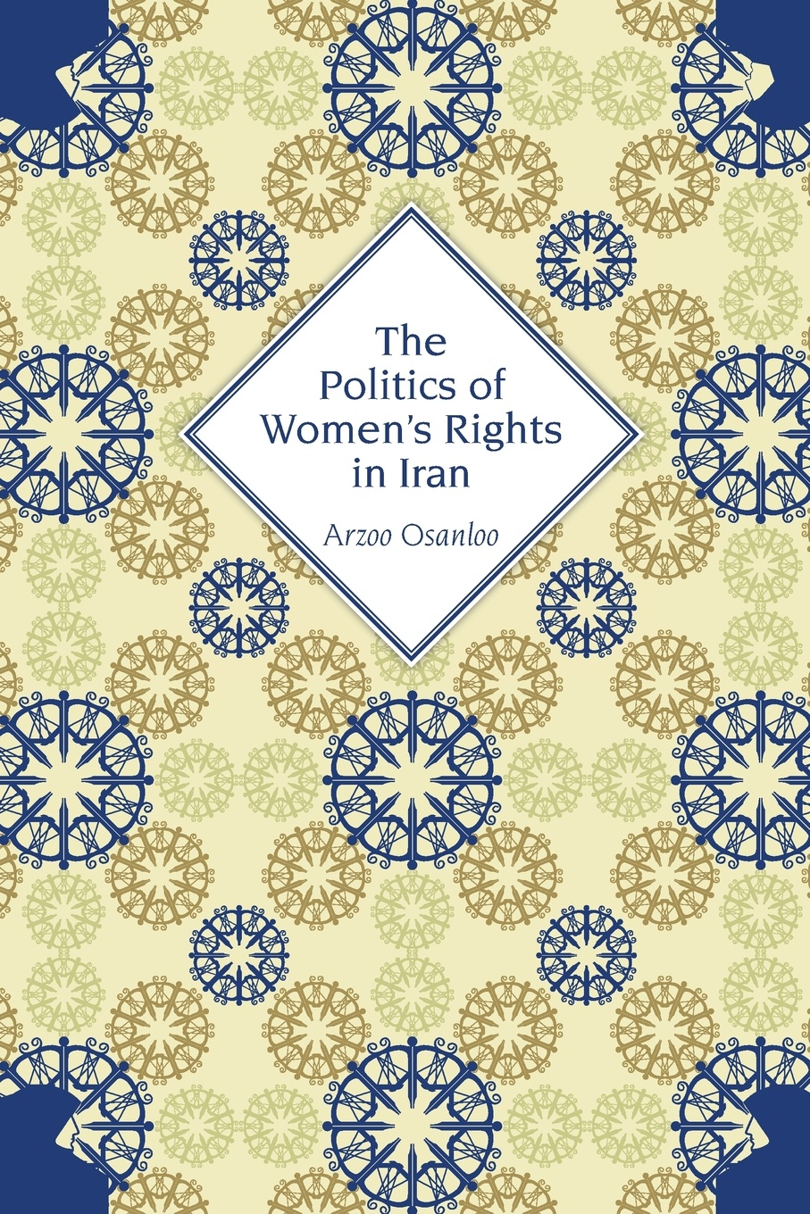 Arzoo Osanloo The Politics of Women's Rights in Iran sarah musau a distant dream exploring the impact of women rights on tanzania s development