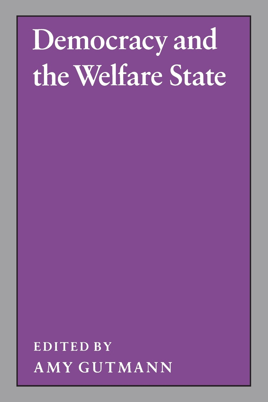 Democracy and the Welfare State amy gutmann democratic education revised edition