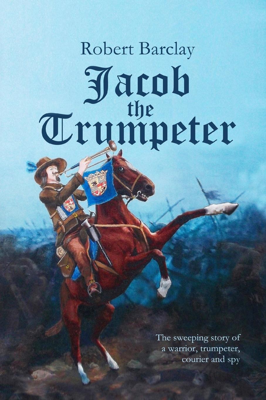 лучшая цена Robert Barclay Jacob the Trumpeter