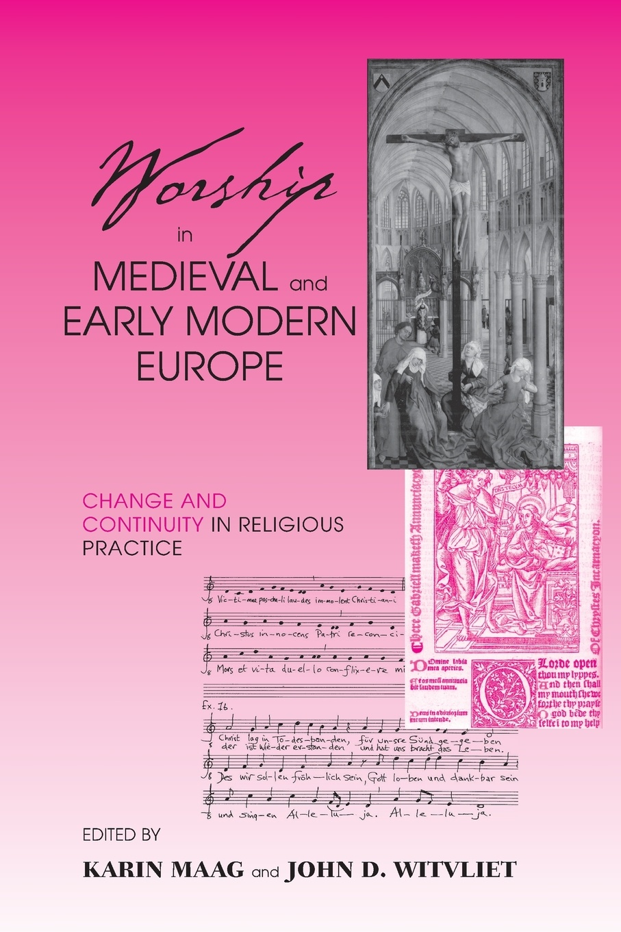 Worship in Medieval and Early Modern Europe. Change and Continuity in Religious Practice.