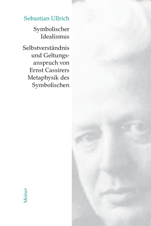 Sebastian Ullrich Symbolischer Idealismus ullrich affen ernst genommen