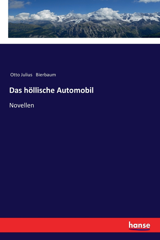 Otto Julius Bierbaum Das hollische Automobil otto julius bierbaum eine empfindsame reise im automobil
