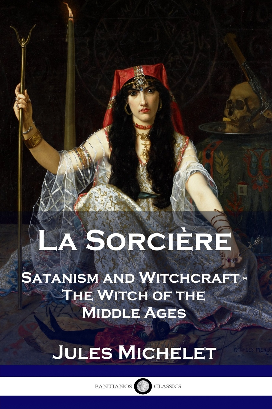 La Sorciere. Satanism and Witchcraft - The Witch of the Middle Ages