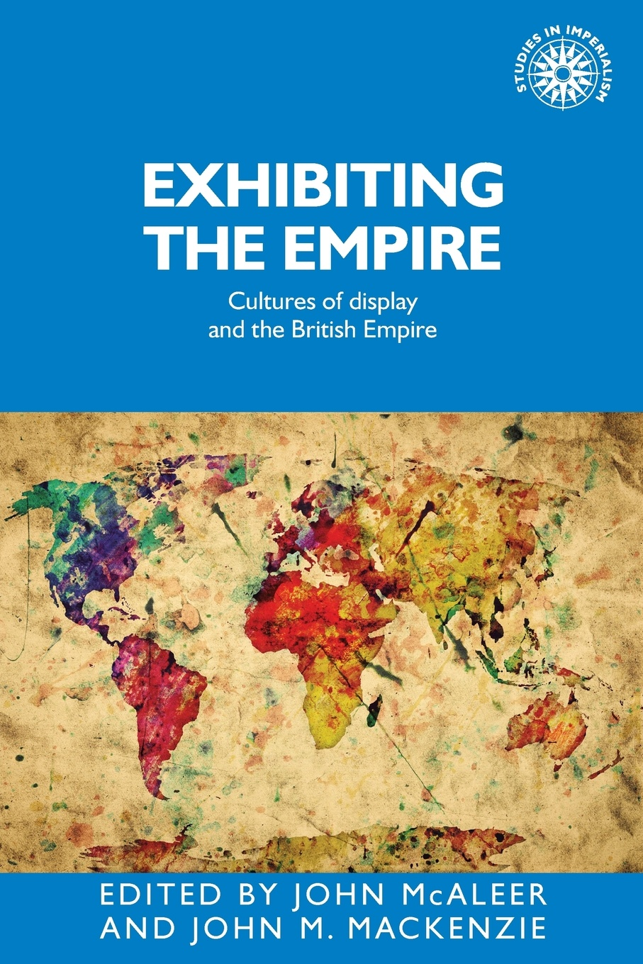Exhibiting the Empire. Cultures of display and the British Empire the journal of obstetrics and gynaecology of the british empire volume 5
