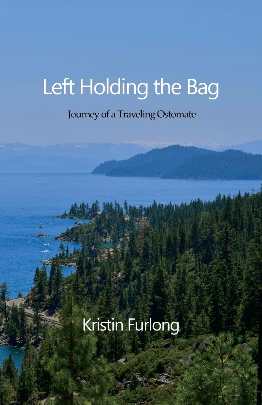 Kristin Furlong Left Holding the Bag. Journey of a Traveling Ostomate kristin hardy her high stakes playboy
