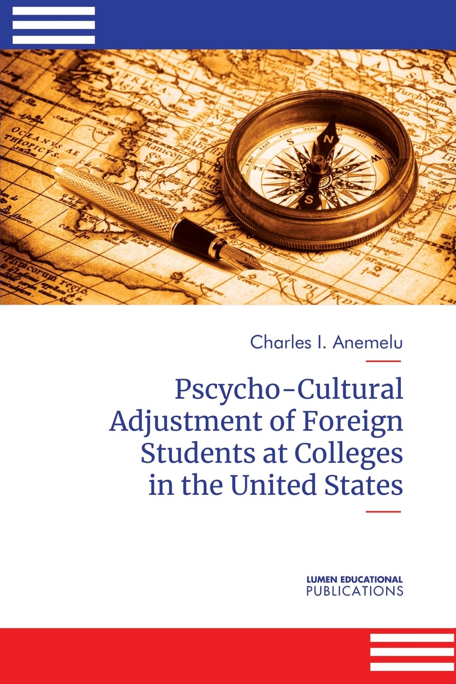 Charles I. Anemelu Psycho-Cultural Adjustment of Foreign Students at Community Colleges in the United States psychological adjustment of bangladeshi students at iiu malaysia