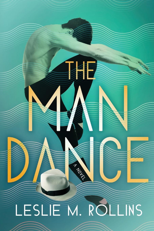 Leslie M Rollins The Man Dance. A Novel