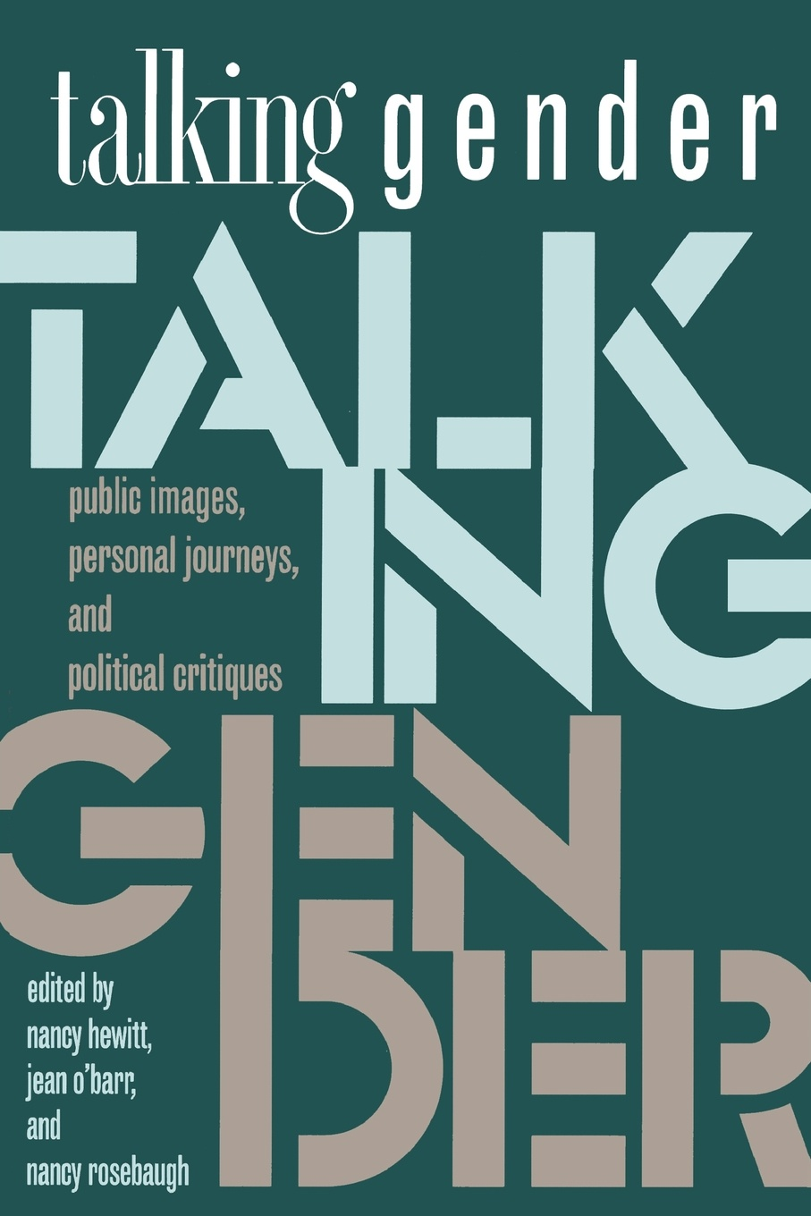 Talking Gender. Public Images, Personal Journeys, and Political Critiques