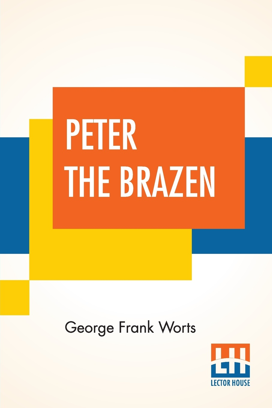 Peter The Brazen. A Mystery Story Of Modern China