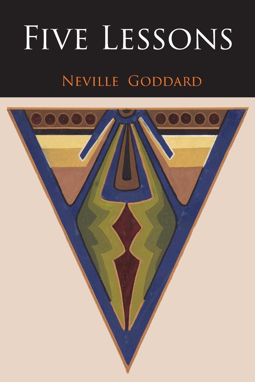 Neville Goddard, Neville Five Lessons neville goddard walk by faith