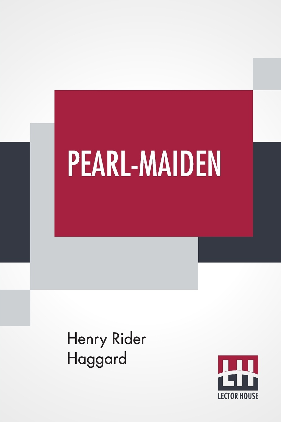 Henry Rider Haggard Pearl-Maiden. A Tale Of The Fall Of Jerusalem