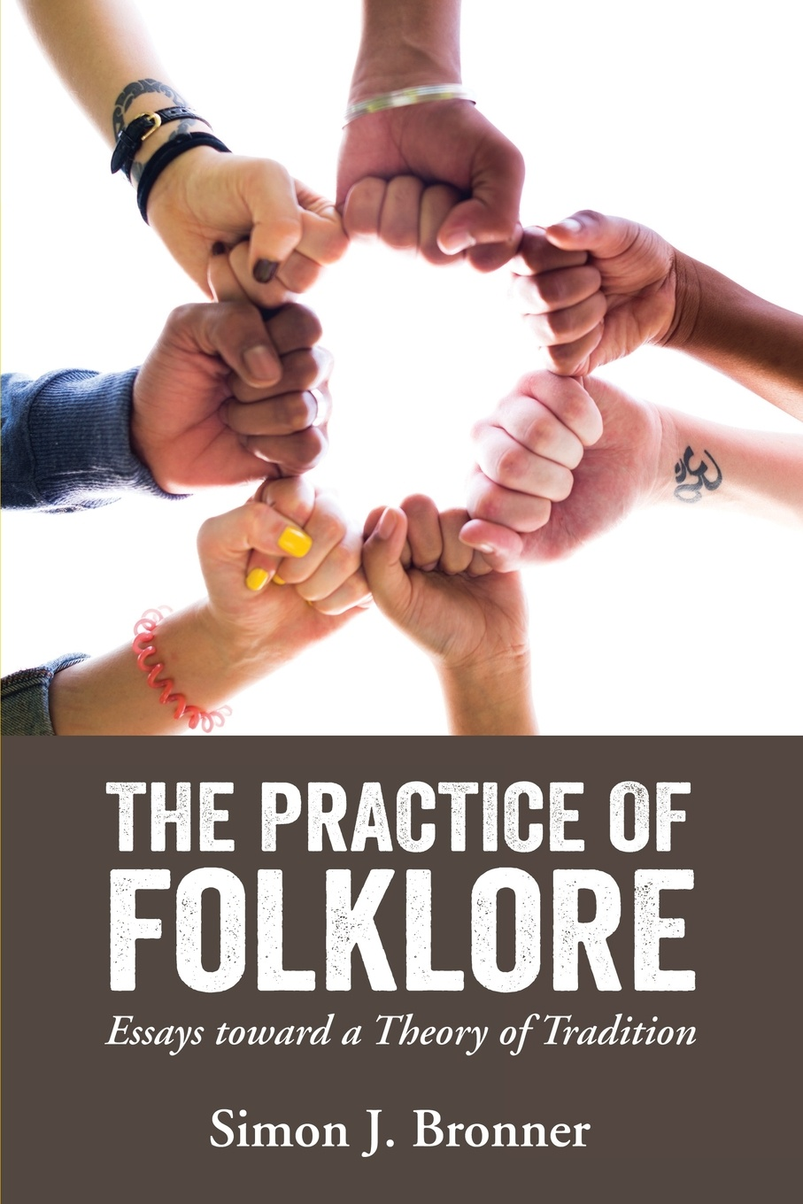Simon J Bronner Practice of Folklore. Essays Toward a Theory of Tradition aleksandr strannik the most amazing things from the transpersonal psychologist's practice