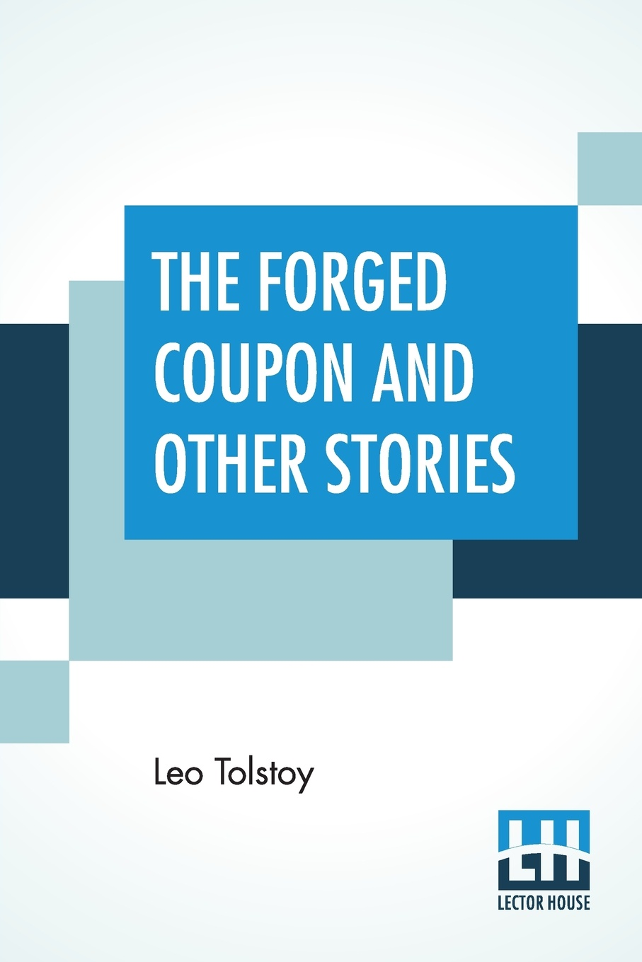 The Forged Coupon And Other Stories