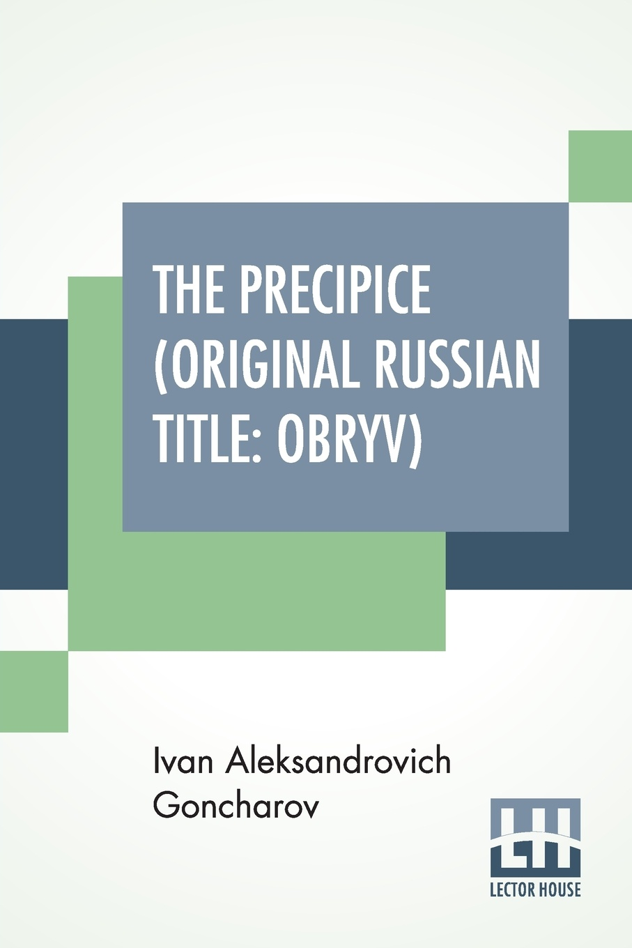 The Precipice (Original Russian Title. Obryv): Translated From The Original Russian By An Unknown Translator