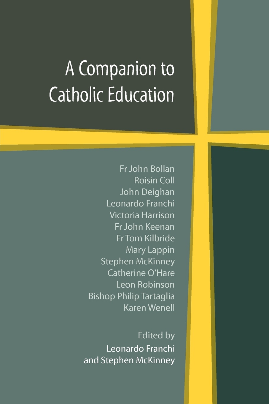 A Companion to Catholic Education gerard o shea educating in christ a practical handbook for developing the catholic faith from childhood to adolescence for parents teachers catechists and school administrators
