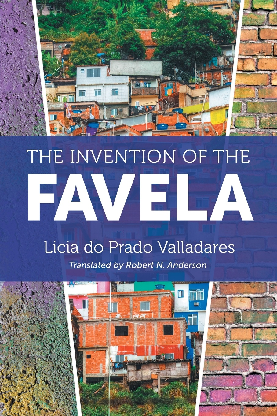 The Invention of the Favela