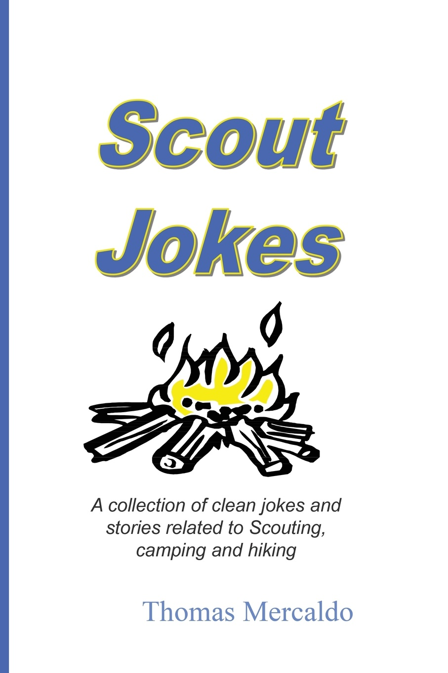 Thomas Mercaldo Scout Jokes. A Collection of Clean Jokes and Stories Related to Scouting, Camping, and Hiking printer jokes