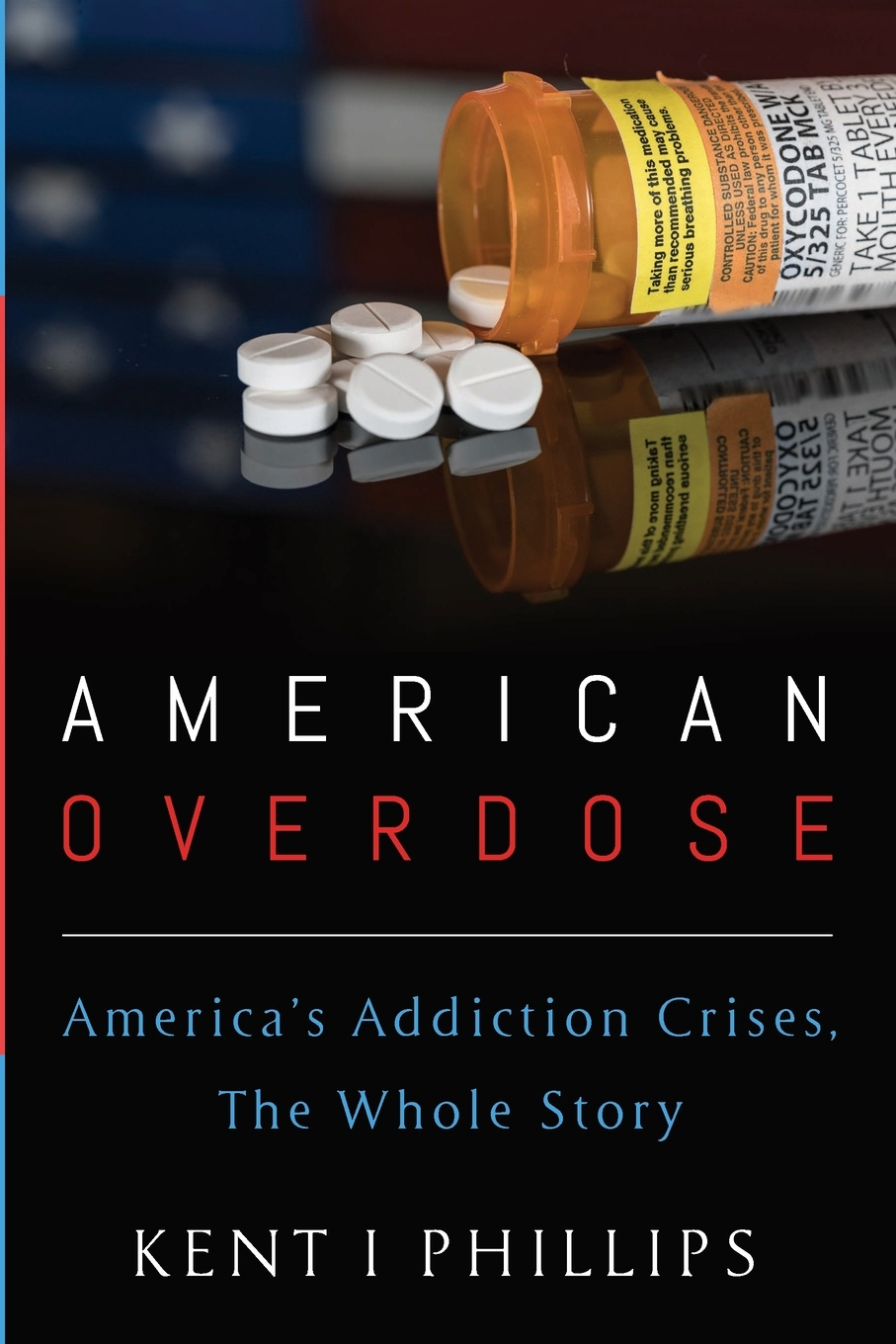 American Overdose. America's Addiction Crises, The Whole Story