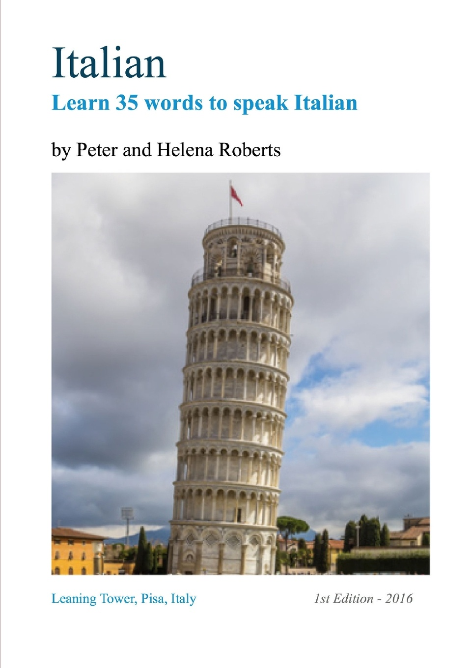 Peter Roberts, Helena Roberts ITALIAN - Learn 35 Words to Speak Italian yeliseyeva a g yershova i a english words and how to use them