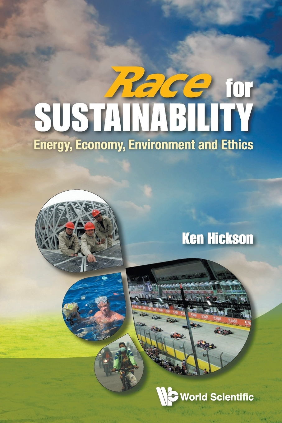 KEN HICKSON RACE FOR SUSTAINABILITY. ENERGY, ECONOMY, ENVIRONMENT AND ETHICS modeling energy–economy interactions