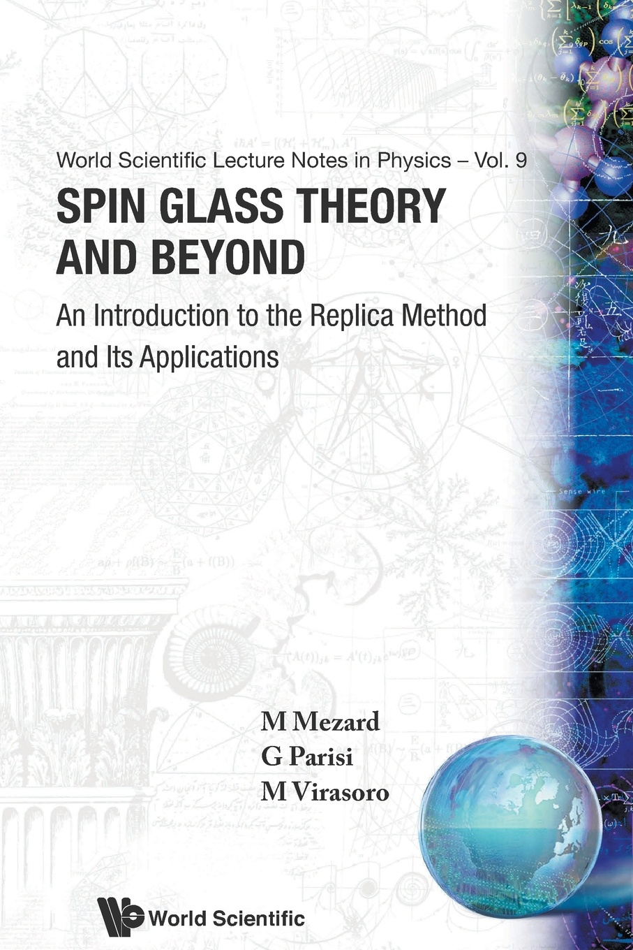 M. Mezard, G. Parisi, M. Virasoro Spin Glass Theory and Beyond. An Introduction to the Replica Method and Its Applications