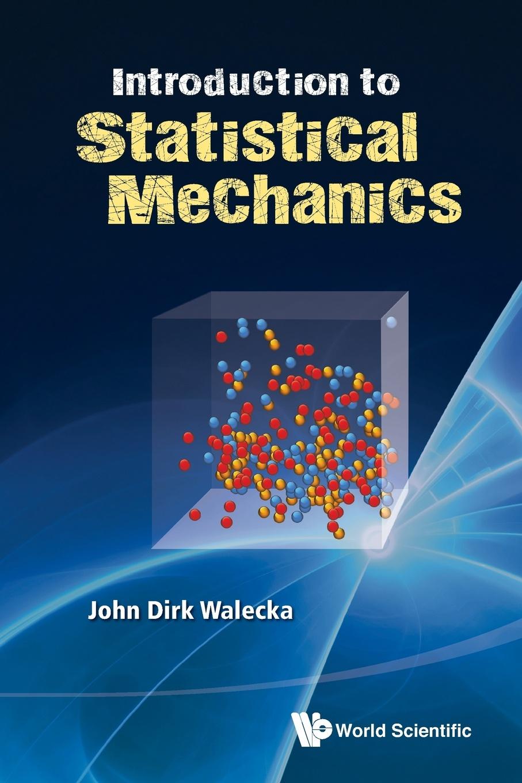 John Dirk Walecka Introduction to Statistical Mechanics john dirk walecka topics in modern physics theoretical foundations