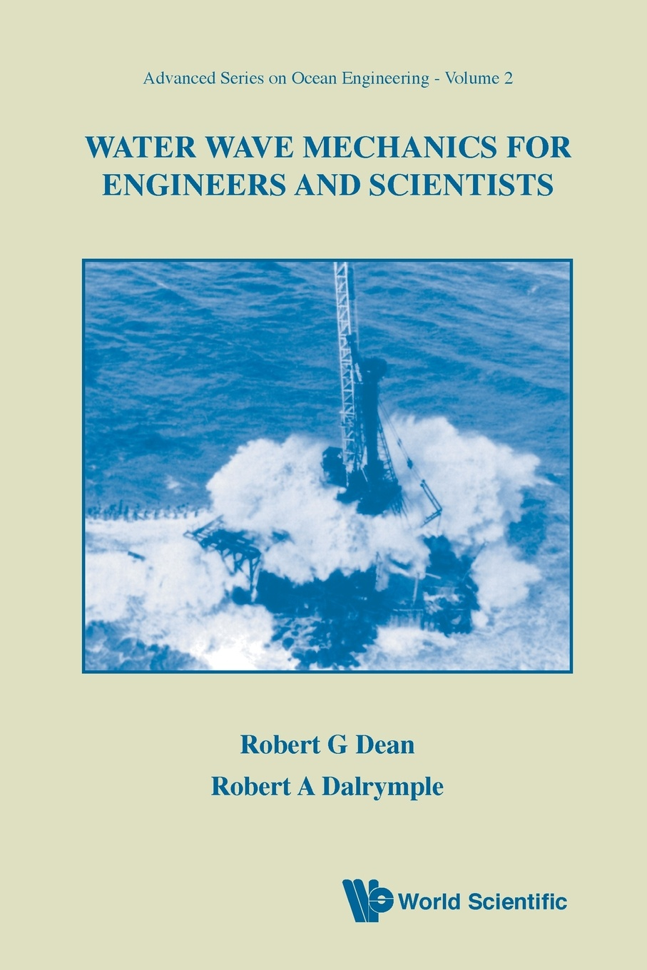 Robert G Dean, Robert A Dalrymple WATER WAVE MECHANICS FOR ENGINEERS AND SCIENTISTS david yevick fundamental math and physics for scientists and engineers