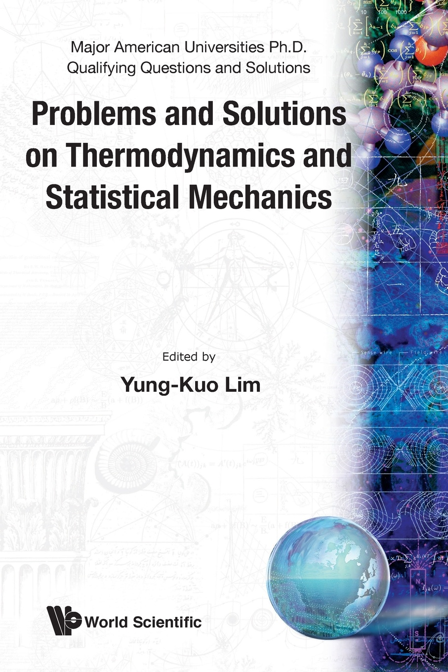 PROBLEMS AND SOLUTIONS ON THERMODYNAMICS AND STATISTICAL MECHANICS statistical physics and thermodynamics