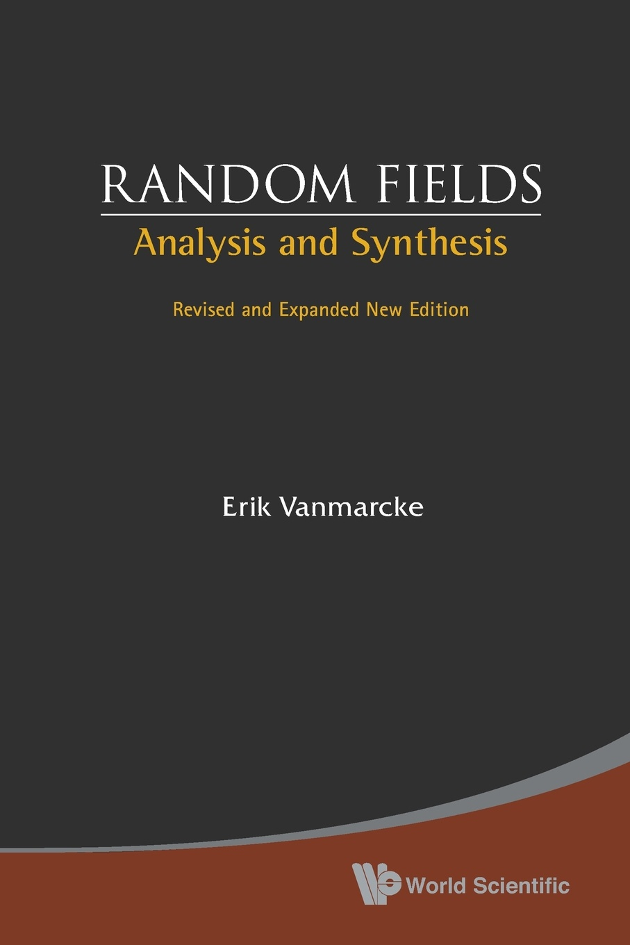 ERIK VANMARCKE RANDOM FIELDS. ANALYSIS AND SYNTHESIS (REVISED AND EXPANDED NEW EDITION) bendat julius s random data analysis and measurement procedures