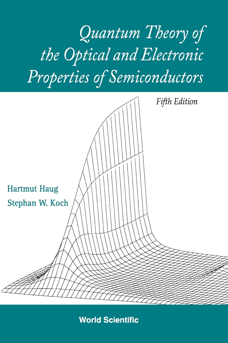 Hartmut Haug, Stephan W. Koch Quantum Theory of the Optical and Electronic Properties of Semiconductors isaac bersuker b electronic structure and properties of transition metal compounds introduction to the theory