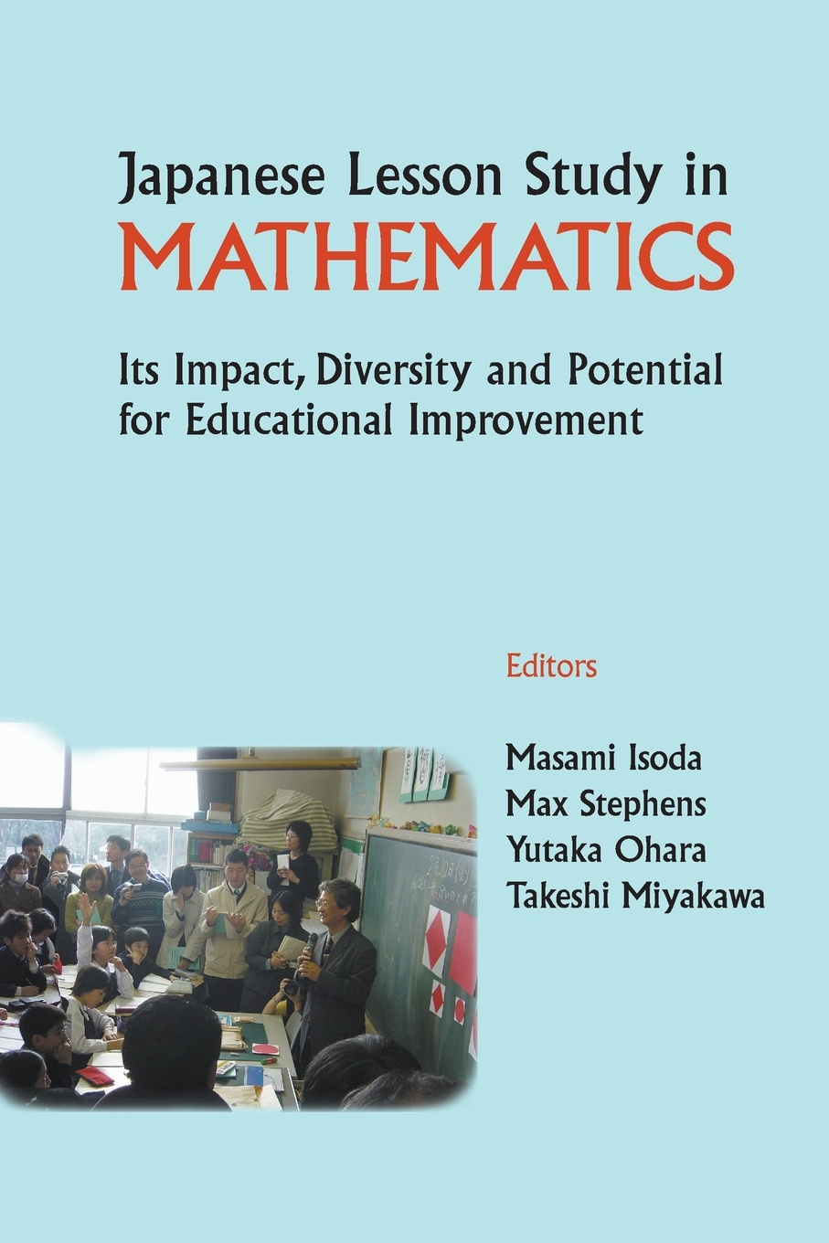 Japanese Lesson Study in Mathematics. Its Impact, Diversity and Potential for Educational Improvement mathematics and special educational needs