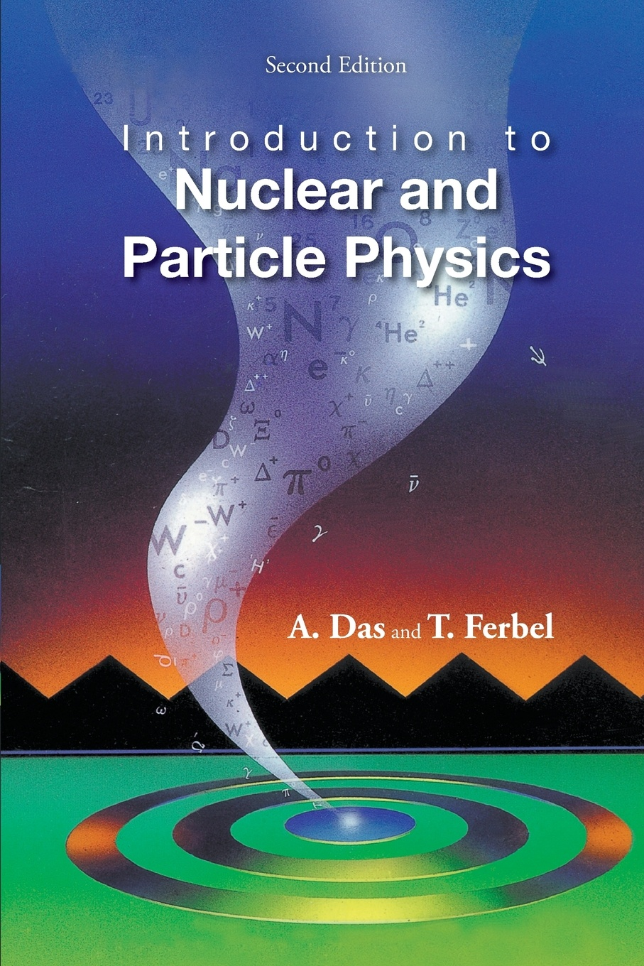 Ashok Das, Thomas Farbel, Thomas Ferbel Introduction to Nuclear and Particle Physics. 2nd Edition w heisenberg nuclear physics