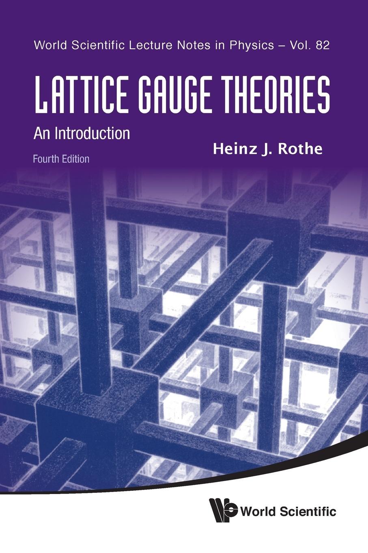 Heinz J. Rothe Lattice Gauge Theories. An Introduction ivan strenski understanding theories of religion an introduction